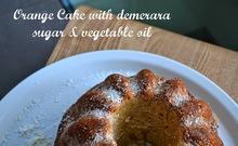 κέικ πορτοκάλι με καστανή ζάχαρη και αραβοσιτέλαιο - orange cake with demerara sugar & vegetable oil